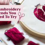 5 Embroidery Trends You Need To Try