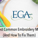 The Most Common Embroidery Mistakes (And How To Fix Them)